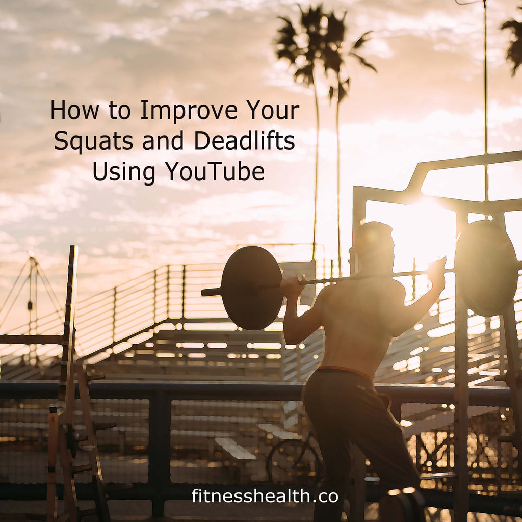 How to Improve Your Squats and Deadlifts Using YouTube