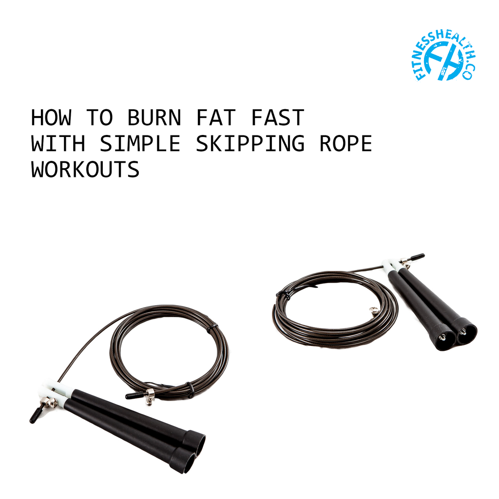 How to burn fat fast with simple skipping rope workouts