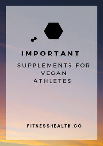 4 of the most Important Supplements for Vegan Athletes