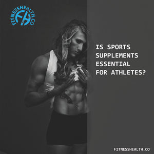 Is Sports Supplements Essential For Athletes?