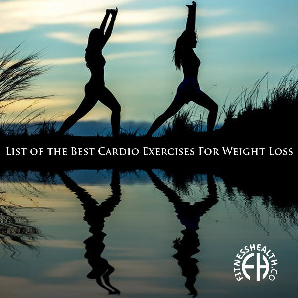 List of the Best Cardio Exercises For Weight Loss