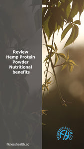 Review Hemp Protein Powder Nutritional benefits