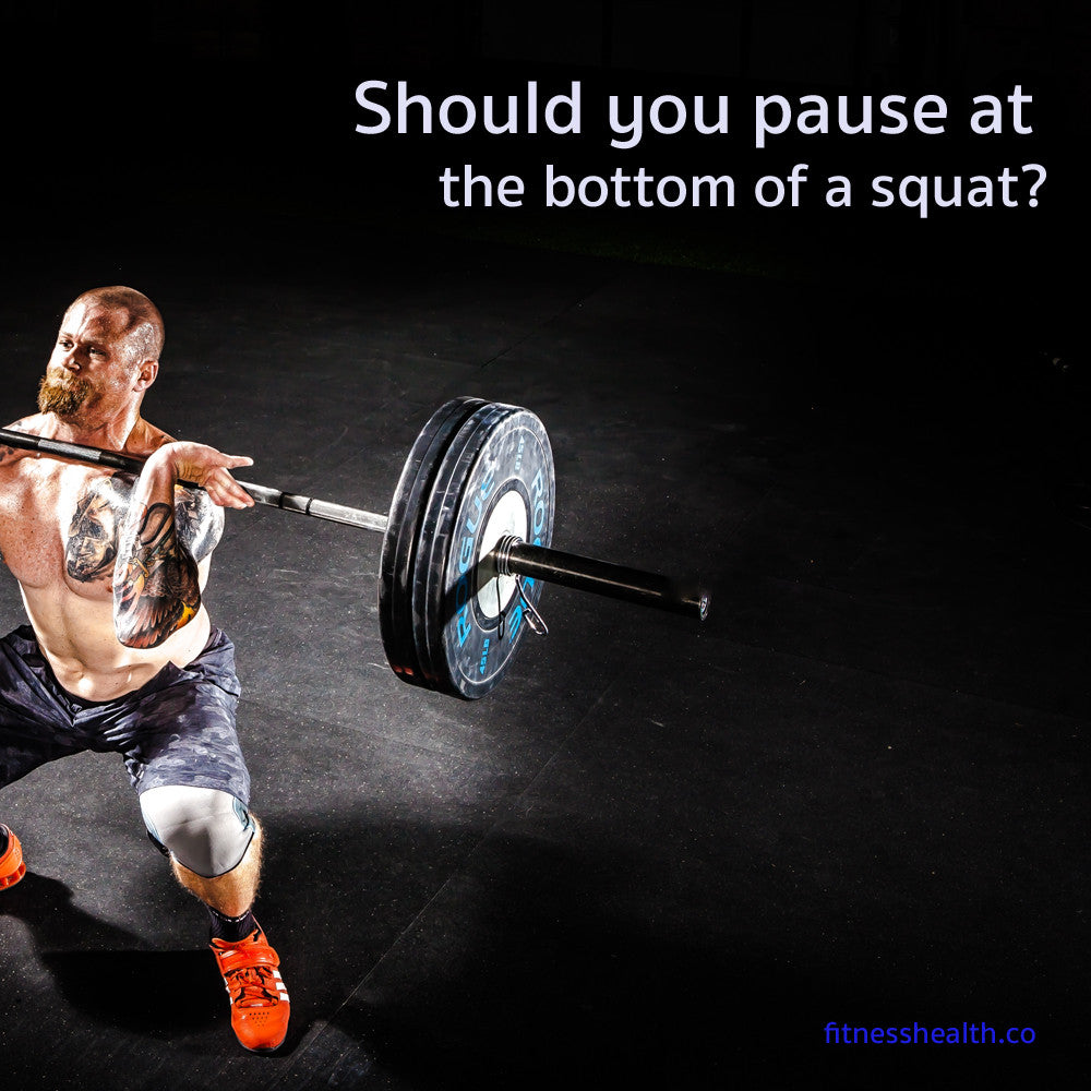 Should you pause at the bottom of a squat?