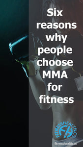 Six reasons why people choose MMA for fitness