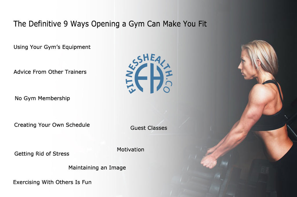 The Definitive 9 Ways Opening a Gym Can Make You Fit