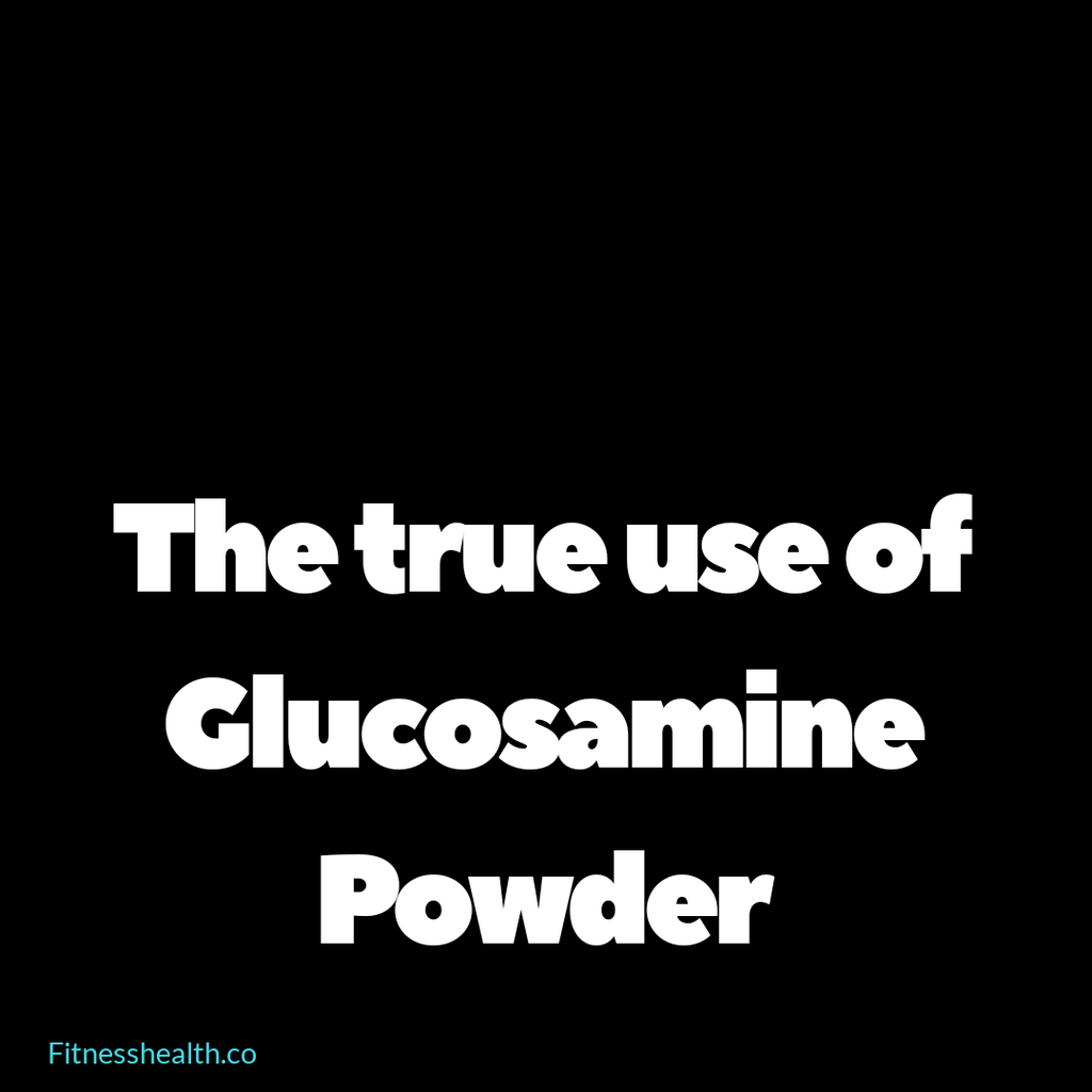 The true use for Glucosamine Powder