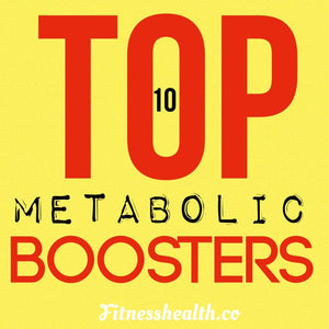 Top 10 Metabolic Boosters