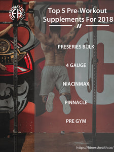 Top 5 Pre-Workout Supplements For 2018