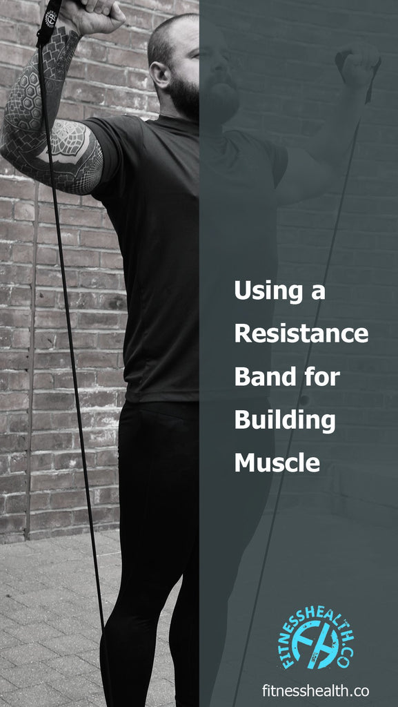 Using a Resistance Band for Building Muscle