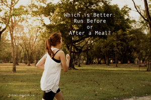 Which is Better: Run Before or After a Meal?