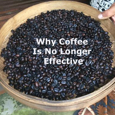Why Coffee Is No Longer Effective