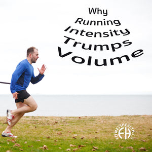 Why Running Intensity Trumps Volume