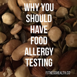 Why You Should Have Food Allergy Testing