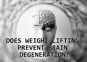 Does weight lifting prevent brain degeneration?