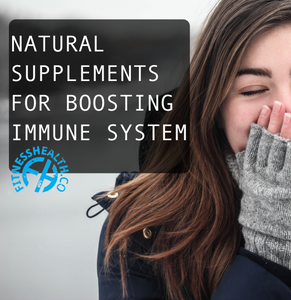 NATURAL SUPPLEMENTS FOR BOOSTING IMMUNE SYSTEM