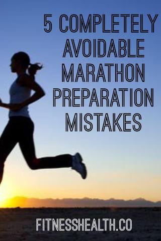 5 Completely Avoidable Marathon Preparation Mistakes