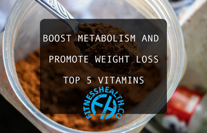 The 5 best vitamins to boost metabolism and promote weight loss