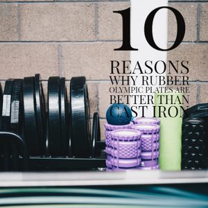 The 10 reasons why rubber Olympic plates are better than cast iron