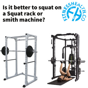 Is it better to squat on a Squat rack or smith machine?