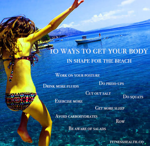 10 ways to get your body in shape for the beach