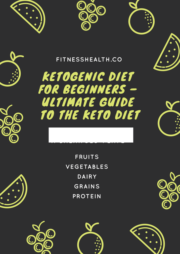 Ketogenic diet for Beginners – Ultimate Guide to the Keto Diet