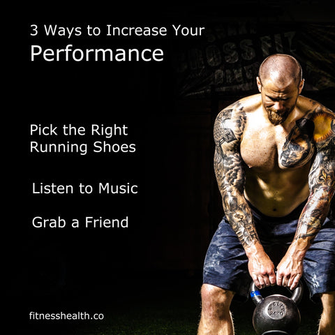 3 Ways to Increase Your Performance