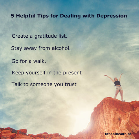 5 Helpful Tips for Dealing with Depression