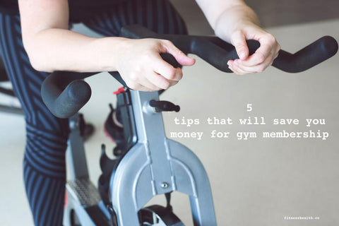5 tips that will save you money for gym membership