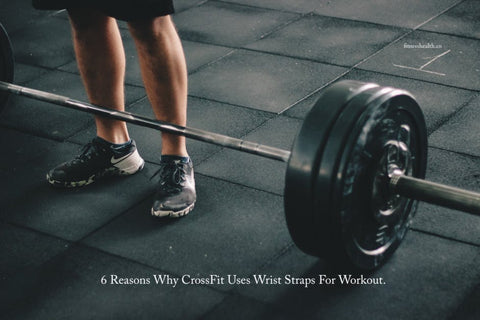 6 Reasons Why CrossFit Uses Wrist Straps For Workout.