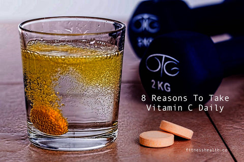 8 Reasons To Take Vitamin C Daily