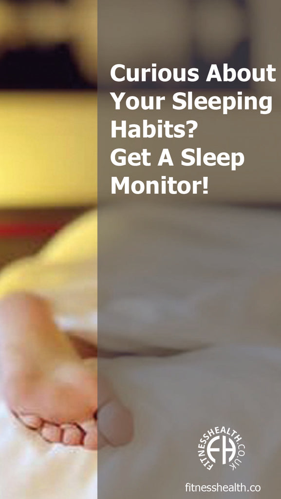 Curious About Your Sleeping Habits? Get A Sleep Monitor!
