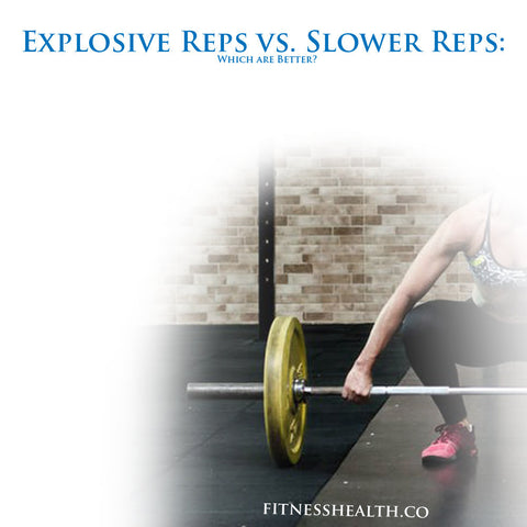 Explosive Reps vs. Slower Reps: Which are Better?