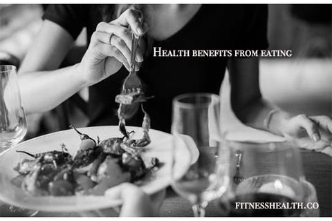 Health benefits from eating