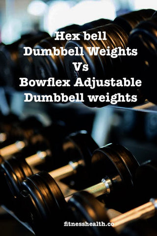 Hex bell Dumbbell Weights Vs Bowflex Adjustable Dumbbell weights
