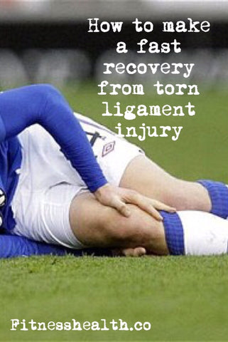 How to make a fast recovery from torn ligament injury