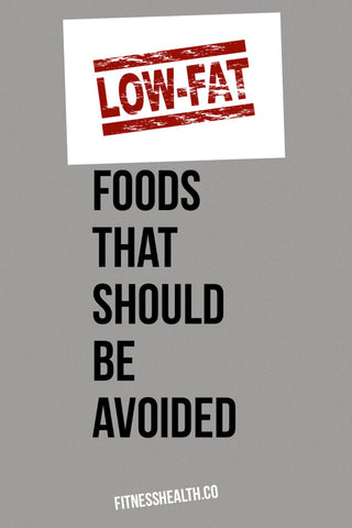 Low fat foods that should be avoided