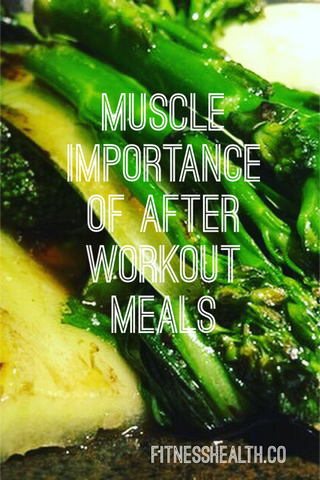 Muscle importance of after workout meals