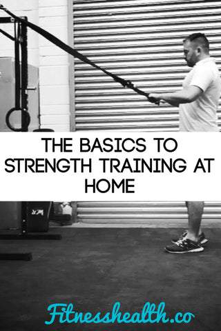 the basics to strength training at home  fitness health