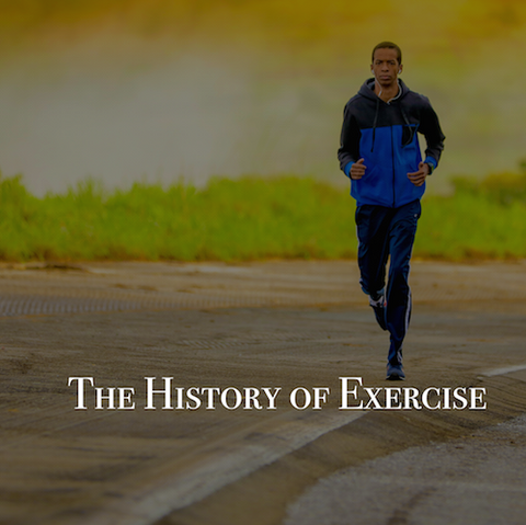 The History of Exercise