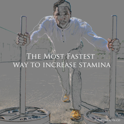 The Most Fastest way to increase stamina