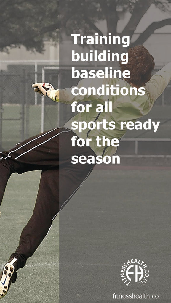 Training building baseline conditions for all sports ready for the season