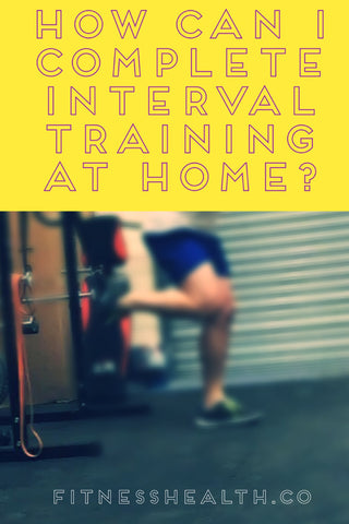 How Can I Complete Interval Training At Home?