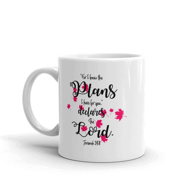 "Christian Faith Mug - ""For I know the plans I have for you,.."" ~Jeremiah 29:11"