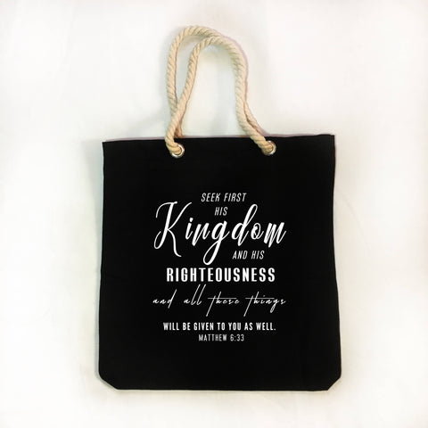 "Christian Faith Tote Bag - ""But seek first his kingdom and his righteousness,.."" ~Matthew 6:33"