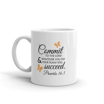"Christian Faith Mug - ""Commit to the Lord whatever you do, and he will establish your plans.""~Proverbs 16:3"