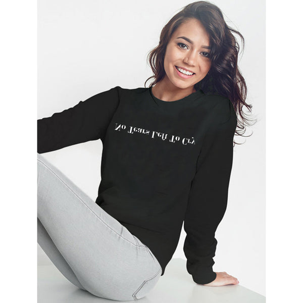 "Print Letter ""No Tears Left To Cry"" Sweatshirt"