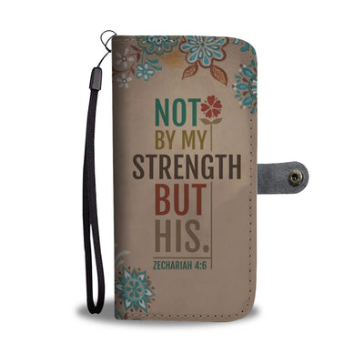 Not My Strength But His Wallet Case