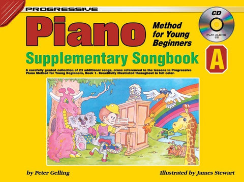 PROGRESSIVE PIANO METHOD FOR THE YOUNG BEGINNER SUPPLEMENTARY SONG BOOK A