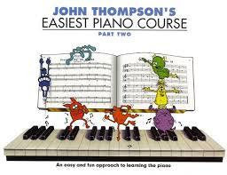 JOHN THOMPSONS EASIEST PIANO COURSE PART 2