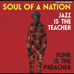 Soul Jazz Records presents Soul of a Nation: Jazz is the Teacher, Funk is the Preacher' Vinyl